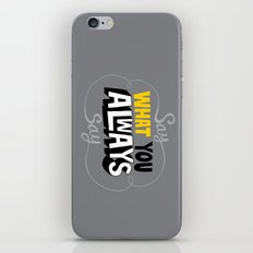 Say What You Always Say iPhone & iPod Skin