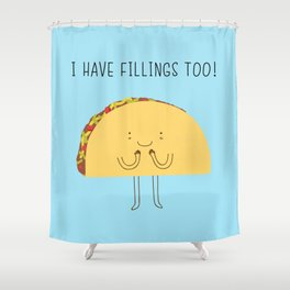 I have fillings too! Shower Curtain