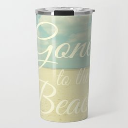 Gone To The Beach Travel Mug