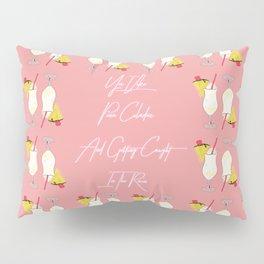 Yes I Like Pina Coladas Pillow Sham