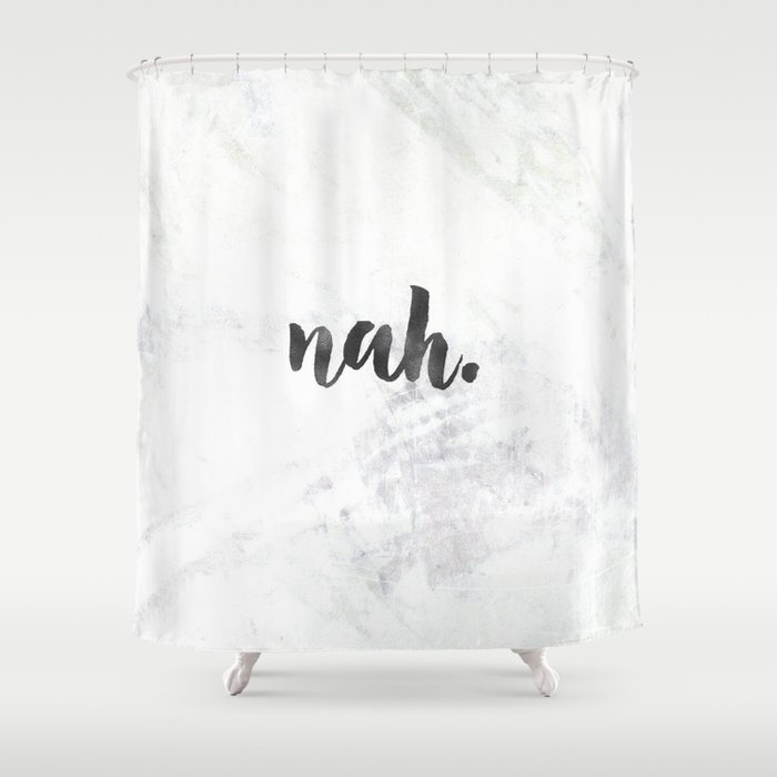 NAH Marble Quote Shower Curtain by naturemagick   Society6