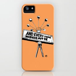 And Everything Worked Out Ok (sign) iPhone Case