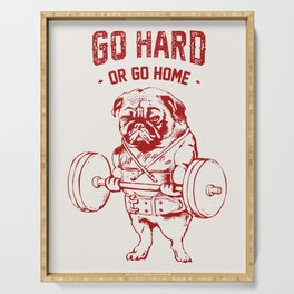 Go Hard Or Go Home Pug In Red Serving Tray