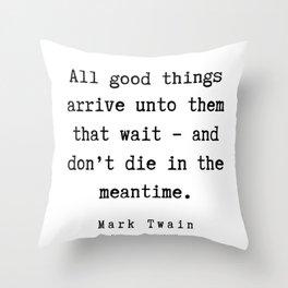 59    | Mark Twain Quotes | 190730 Throw Pillow