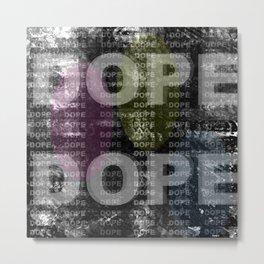 Dope Dope 2 Metal Print
