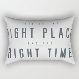 Right Place Right Time Rectangular Pillow