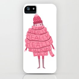 Really Really Really Fucking Cold iPhone Case