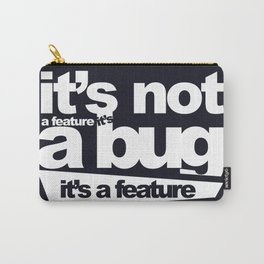 Bug or feature Carry-All Pouch