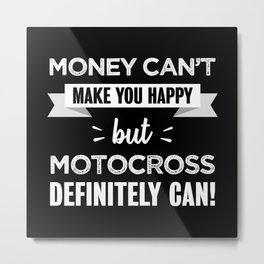 Motocross makes you happy Funny Gift Metal Print