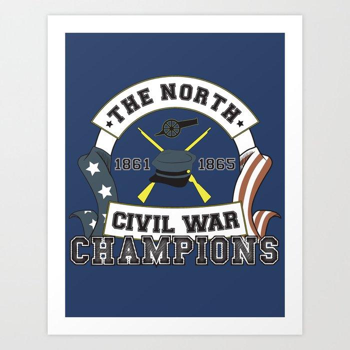c667aa63 American Civil War Champions - Northern Pride - The Union - Parody Shirt  Art Print