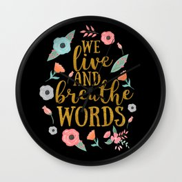 We live and breathe words - Black Wall Clock
