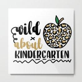 Wild About Kindergarten - Cute Teacher Metal Print