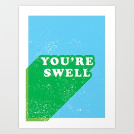 You're Swell Art Print