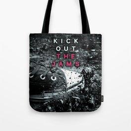 Kick out the Jams! Tote Bag
