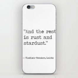 Vladimir Nabokov, Lolita . And the rest is rust and stardust. iPhone Skin