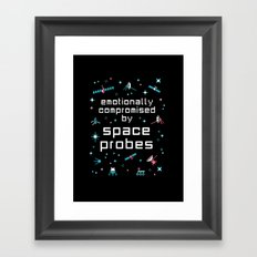 Emotionally Compromised by Space Probes Framed Art Print