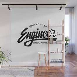 Trust Me, I'm an Engineer Wall Mural