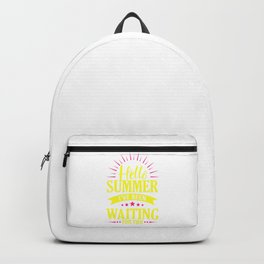 Hello Summer I've Been Waiting For You yp Backpack