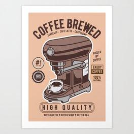 Coffee Brewed Art Print