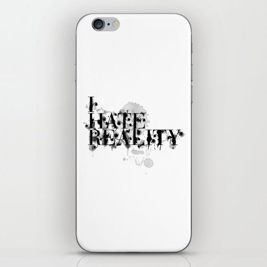I hate reality iPhone & iPod Skin