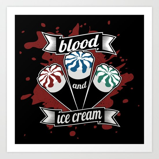 Blood & Ice Cream Art Print