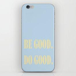 Be Good.  Do Good. iPhone Skin