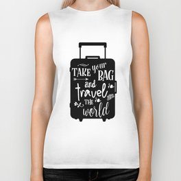 Take Your Bag And Travel the World Gift Biker Tank