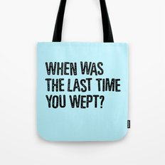 Your Last Weep Tote Bag