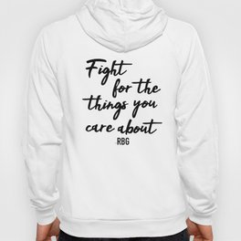 Fight for the things you care about Hoody