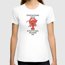Crustaceans Rule Everything Around Me T-shirt