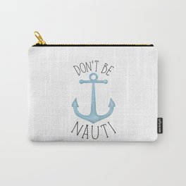Don't Be Nauti Carry-All Pouch