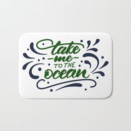 Take me to the ocean. Lettering poster Bath Mat
