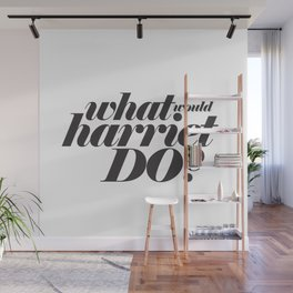 WHAT WOULD HARRIET DO? Wall Mural