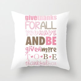 Give Thanks Quote Throw Pillow