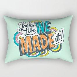 Looks Like We Made It! Rectangular Pillow