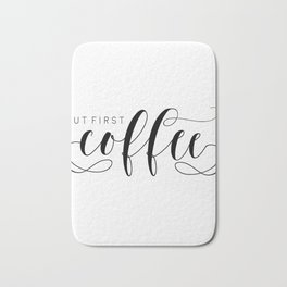 BUT FIRST COFFEE,Printable Art,Coffee Sign,Kitchen Decor,Bar Decor,Bar Sign,Kitchen Sign Bath Mat