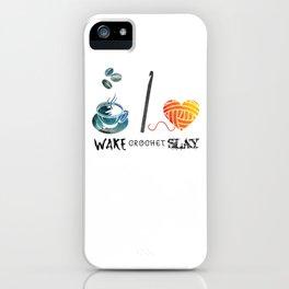 Wake Crochet Slay - Fiber Arts Quote iPhone Case