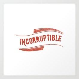 Incorruptible Art Print