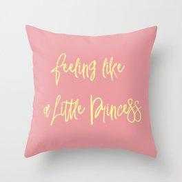 Feeling like a little princess Throw Pillow