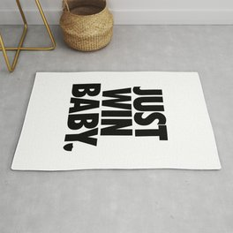 Just Win Baby (Just Do It) Rug