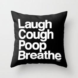 LAUGH COUGH POOP BREATHE Throw Pillow