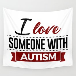 I Love Someone With Autism Wall Tapestry