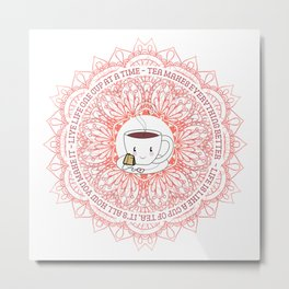 Cute Tea Lover Mandala with Tea Quotes Metal Print