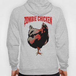All Fear The Zombie Chicken! Hoody