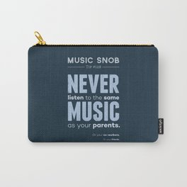 Never Listen to MORE of the Same Music — Music Snob Tip #128.5 Carry-All Pouch