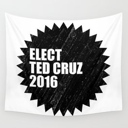 Elect Ted Cruz 2016 Wall Tapestry