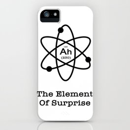 The Element Of Surprise iPhone Case