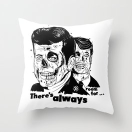 There's always room for... Throw Pillow