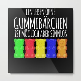 Gummy Bear Funny Saying Joke Metal Print