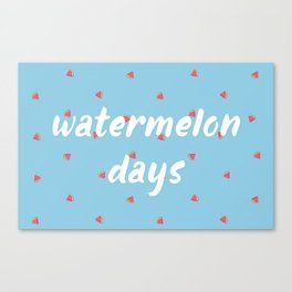Watermelon Days Canvas Print